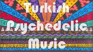 Turkish Psychedelic Folk Music (instrumental mixtape)