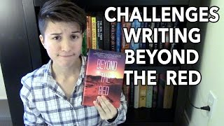 Challenges Writing BEYOND THE RED