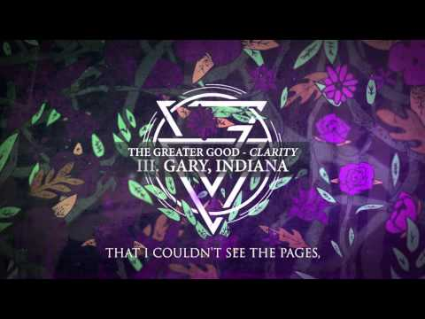 The Greater Good - Gary, Indiana (LYRIC VIDEO)