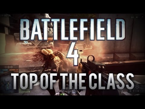 Top of the Class (Battlefield 4 Beta) [#1]