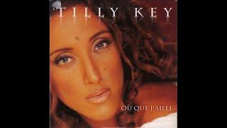 Tilly Key - Où que j'aille