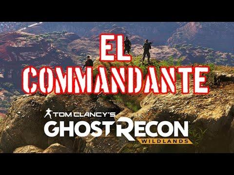 Ghost Recon Wildlands - EL COMMANDANTE