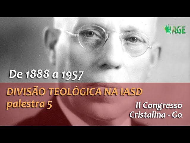 151 - I CONGRESSO IAGE - DIVISÃO TEOLÓGICA NA IASD (palestra 5)