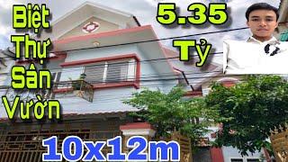 Bán nhà quận 12 | Biệt thự vườn DT khủng 10x12m 1 trệt 1 lầu tại đường Hà Huy Giáp | giá rẻ 5.35tỷ