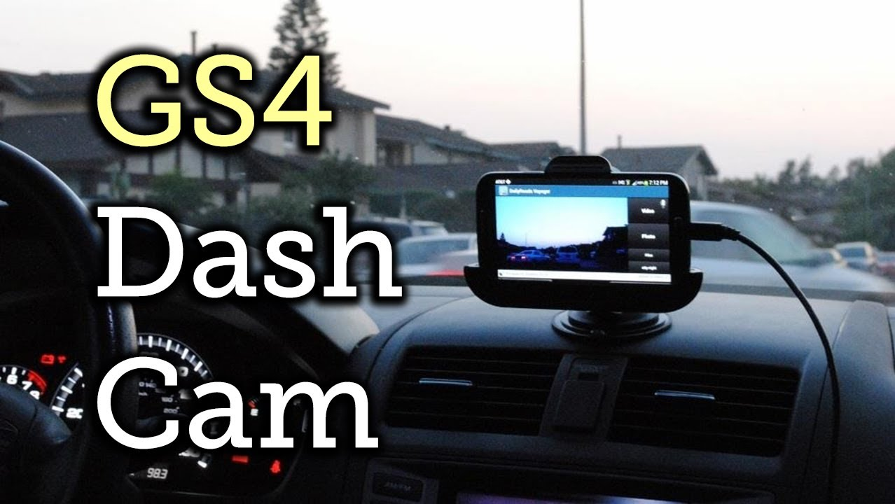 Turn your samsung galaxy s4 into a dash cam for your car how to youtube