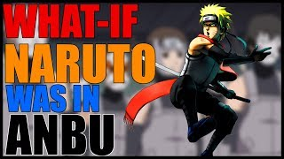 What If Naruto was in the Anbu? Part 10