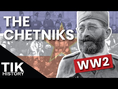 The Chetniks of WW2 Yugoslavia - Resistance or Axis Collaborators?