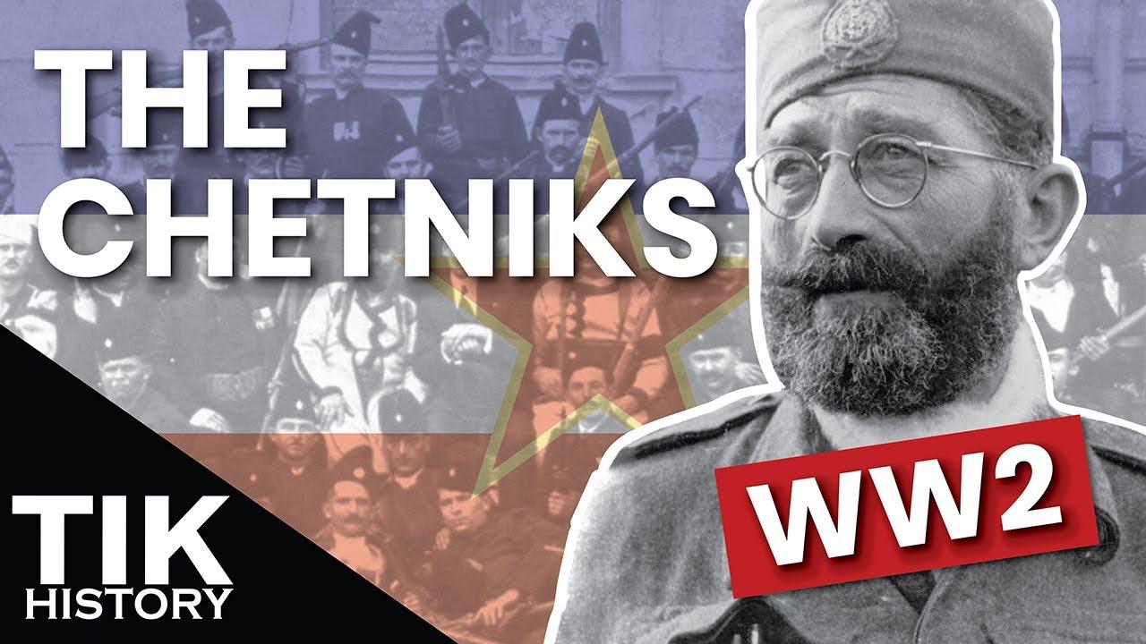 The Chetniks of WW2 Yugoslavia - Resistance or Axis Collaborators?
