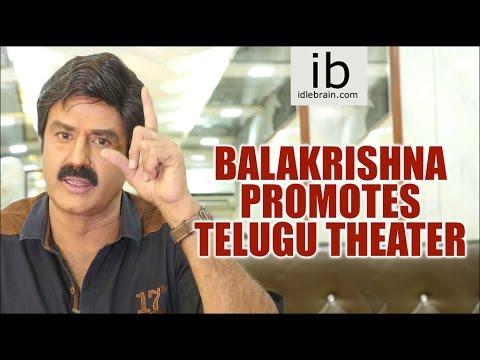 Balakrishna promotes Telugu theater - idlebrain.com