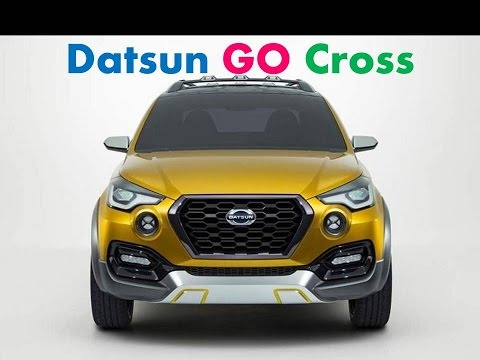 Datsun GO Cross : Review, Features, Specs, Price, Launch Date