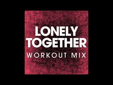 Lonely Together (Workout Remix)