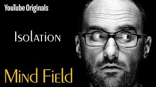 Isolation - Mind Field (Ep 1)(MIND FIELD: ISOLATION What happens when your brain is deprived of stimulation? What effect does being cut off from interaction with the outside world have ..., 2017-01-18T17:37:27.000Z)
