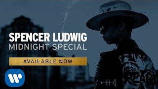 Spencer Ludwig - Midnight Special (Official Audio)