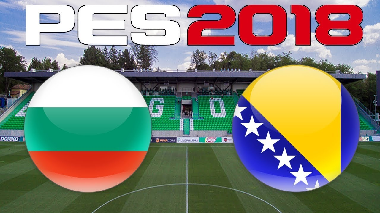 a919acb6f8c PES 2018 - Bulgaria vs Bosnia   Herzegovina - YouTube