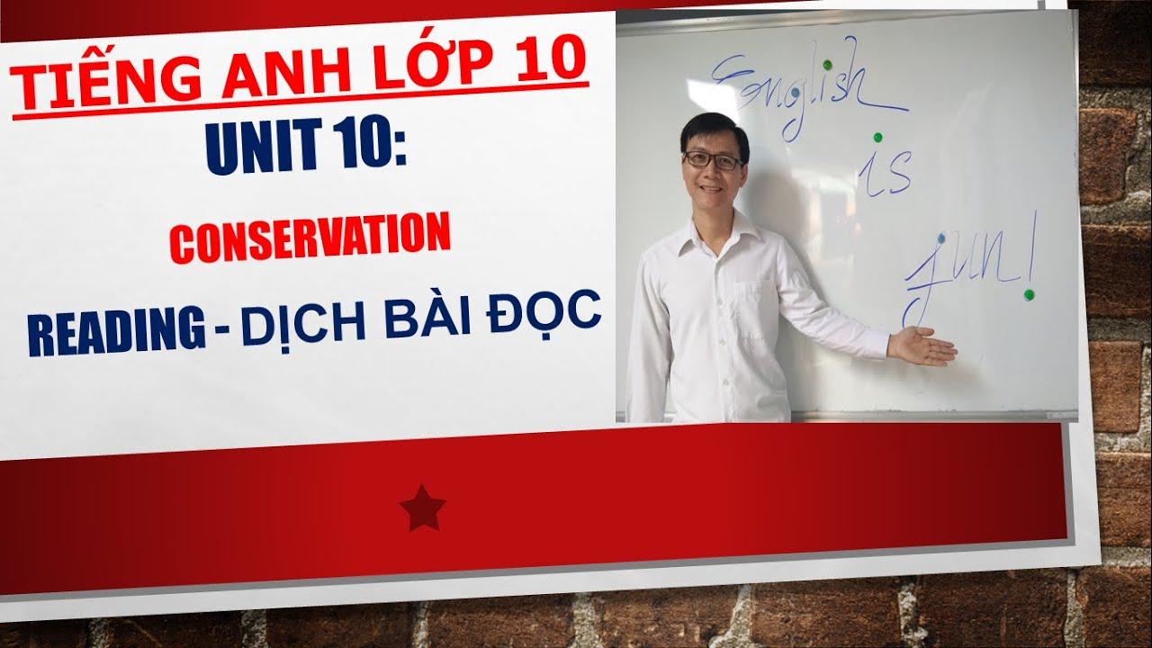 Tiếng Anh lớp 10 – Học SGK – Unit 10: Conservation – Reading – Dịch bài đọc