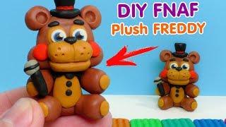 ФНАФ - КАК СЛЕПИТЬ ФРЕДДИ ИЗ ПЛАСТИЛИНА   DIY Five Nights at Freddy's Plush Freddy