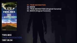 TWO-MIX 7th Single 「TRUE NAVIGATION」 Catalogue Number: KIDS-337 R...