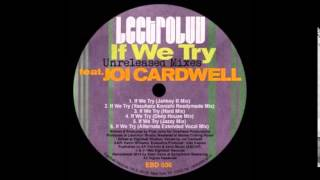Lectroluv -feat. Joi Cardwell- If we try ( Fred Jorio Jazzy Remix)