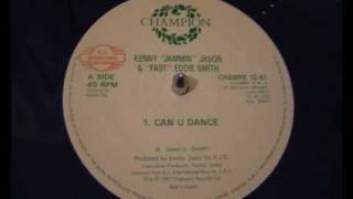Kenny Jammin Jason & Fast Eddie Smith - Can U Dance