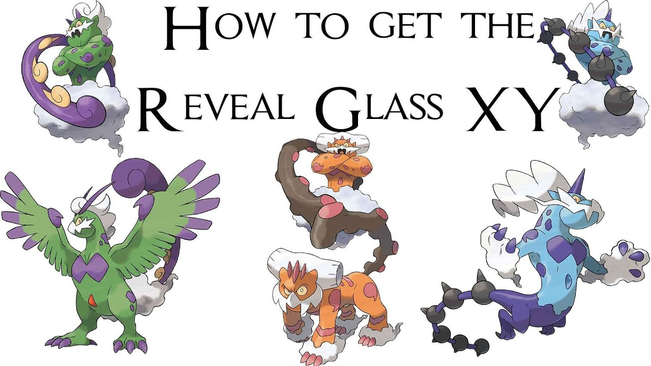 How to get the Reveal Glass Pokemon XY How to Therian ...