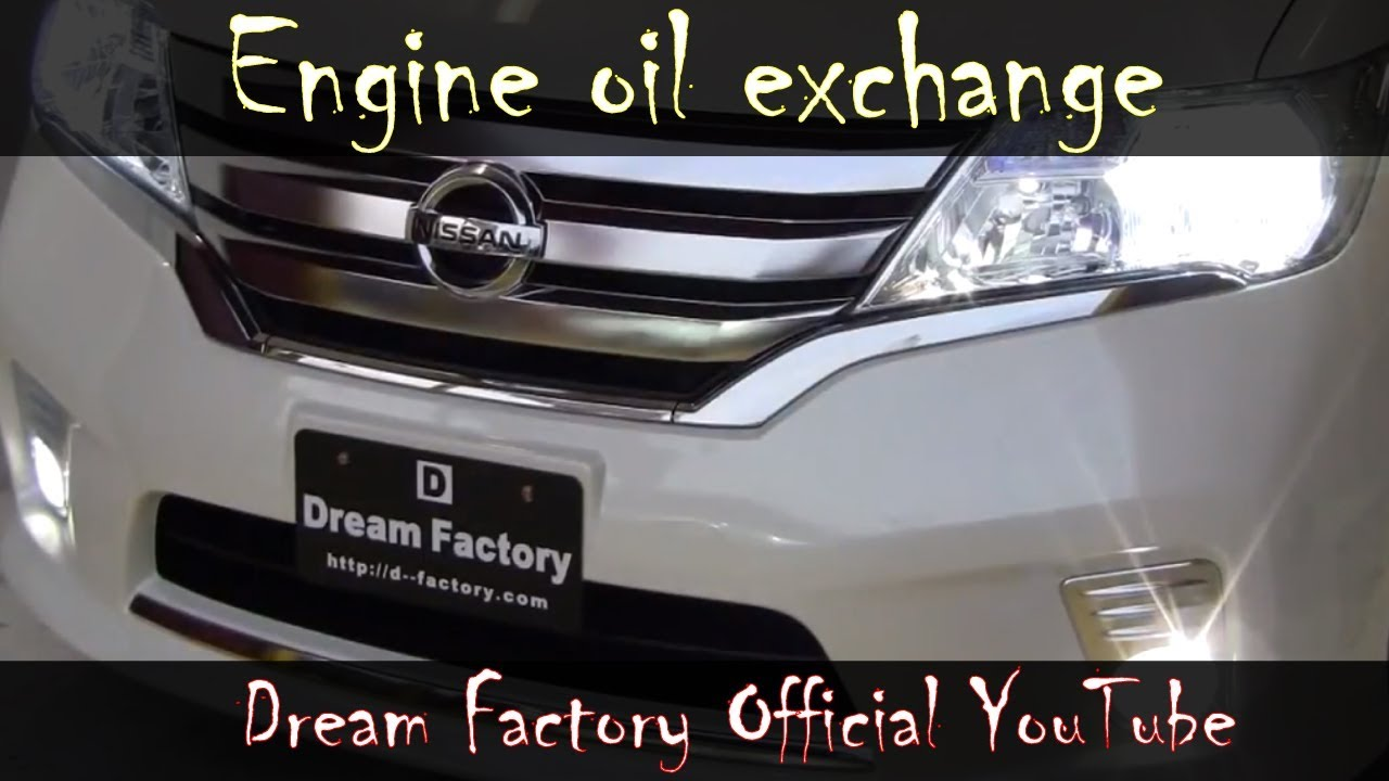 How to Change Your Oil (COMPLETE Guide) Nissan SERENA@Dream Factory  Official YouTube