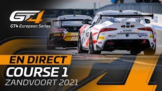 EN DIRECT DE ZANDVOORT - Course 1 - GT4 EUROPEAN SERIES 2021