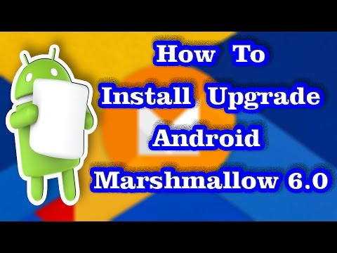How To Install Upgrade Android 6.0  Marshmallow On Phone Or Tablet |  CyanogenMod CM 13.0 ROM