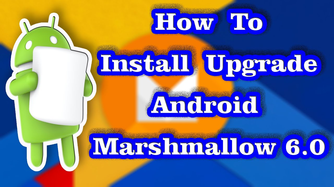 How To Install Upgrade Android 6 0 Marshmallow on Phone or Tablet |  CyanogenMod CM 13 0 ROM