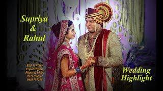 Supriya & Rahul Wedding Highlight -8th May 2018 Priyal Digital