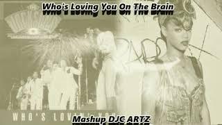 Jackson 5 ft Rihanna Who's Loving You On The Brain Mashup