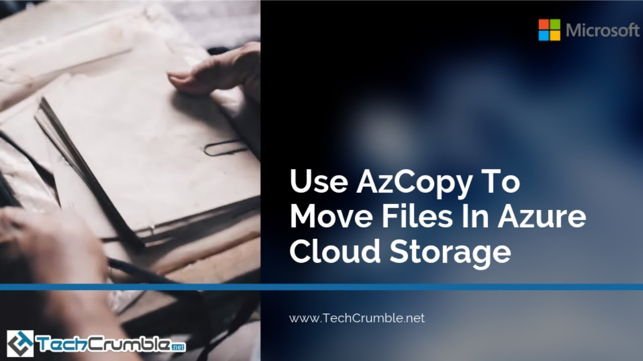 Use AzCopy To Move Files In Azure Cloud Storage | TechCrumble