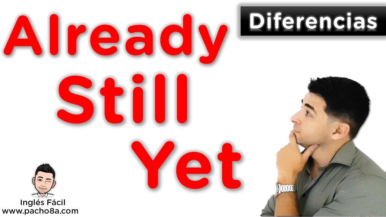 Download Así de fácil es usar ALREADY, STILL y YET - Aprende sus diferencias