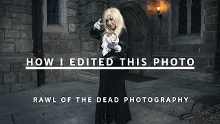How I edited this photo -  Rawl of the Dead