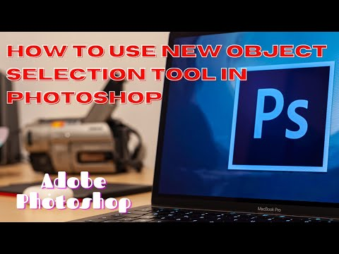 HOW TO USE NEW OBJECT SELECTION TOOL IN PHOTOSHOP || PHOTOSHOP TUTORIAL IN URDU