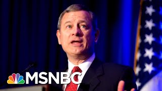 Trump WH Rattled By Rare Rebuke From Chief Justice John Roberts | The Beat With Ari Melber | MSNBC
