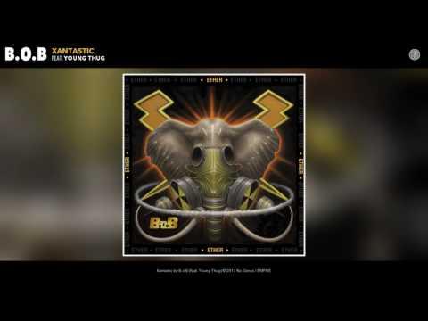 BoB  Xantastic feat Young Thug Audio