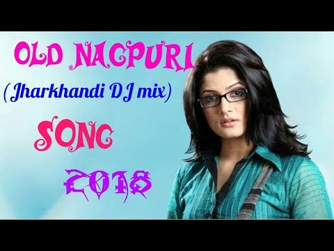 Old Nagpuri (jharkhandi song DJ mix) DJ song 2018 latest