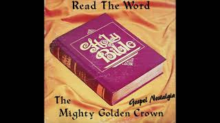 "The Mighty Golden Crown (1983) ""Read The Word"" Upload by Gospel Explosion"