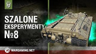 Szalone eksperymenty №8 [World of Tanks Polska]