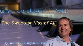 The Sweetest Kiss of All [Chris de Burgh cover]