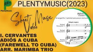 Cervantes I.   Adiós A Cuba (Farewell to Cuba) arranged  3 pitched percussion instruments (marimba)