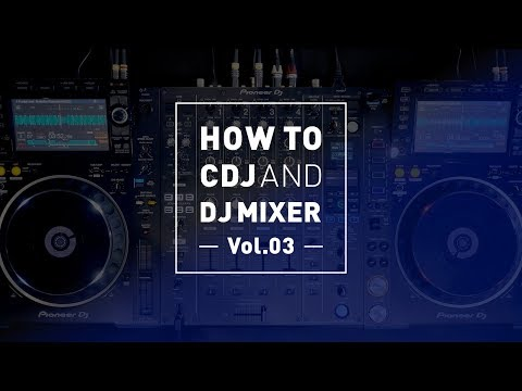 "プロDJ監修、CDJの機能をフル活用するDJテクニック / DJ techniques and tips selection ""HOW TO CDJ AND DJ MIXER  Vol.3"""