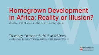 Patricia Agupusi - Homegrown Development in Africa: Reality or Illusion?