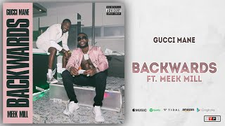 Gucci Mane - Backwards Ft. Meek Mill