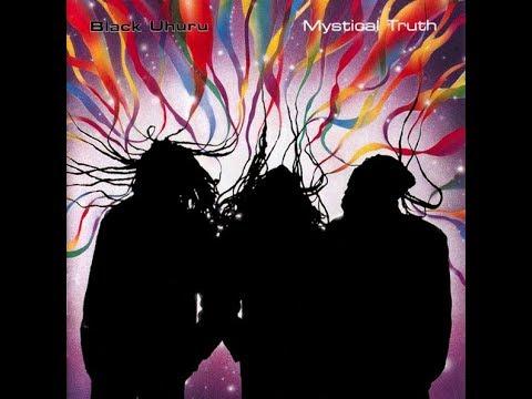 Black Uhuru - Mystical Truth (Full Album)