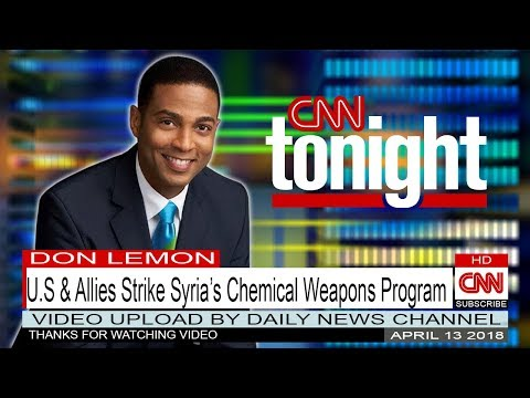 CNN Tonight With Don Lemon  April 13 2018 - US Used In Strikes On Syria's Chemical Weapons Program