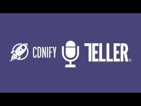 Teller Podcast  with Joel Marsh  CDNify Podcast Ep.7