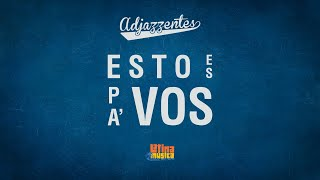 Adjazzentes Ft. Arbey Valencia   Esto Es Pa' Vos (Vídeo Lyric Oficial)
