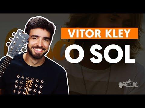O SOL - Vitor Kley (aula de violão completa)