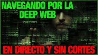 NAVEGANDO POR LA DEEP WEB EN DIRECTO